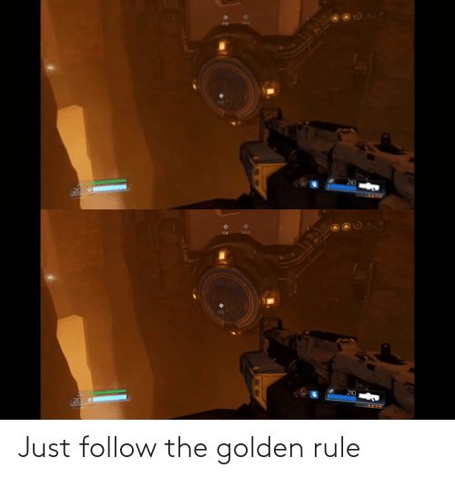 The Golden Rule: Just follow the golden rule
