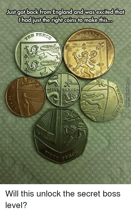 Excits: Just got back from England and was excited that  I had just the right coins to make this. Will this unlock the secret boss level?