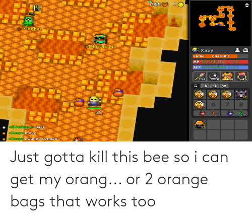 bags: Just gotta kill this bee so i can get my orang... or 2 orange bags that works too