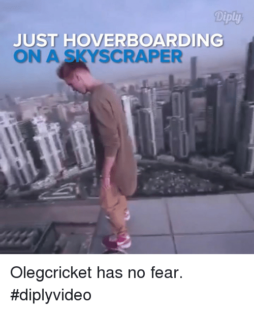 Hoverboard: JUST HOVERBOARDING  ON A SKYSCRAPER Olegcricket has no fear. #diplyvideo