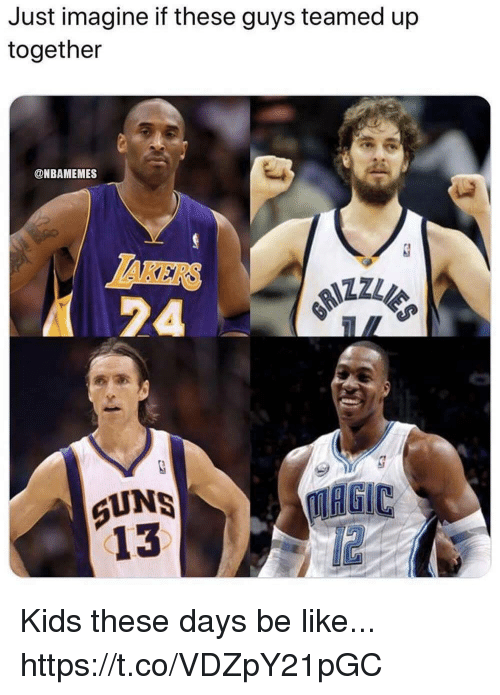 Be Like, Memes, and Kids: Just imagine if these guys teamed up  together  @NBAMEMES  TAKER  24  UNS  13  MAGIC  12 Kids these days be like... https://t.co/VDZpY21pGC