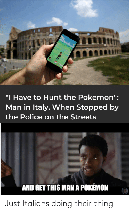 italians: Just Italians doing their thing