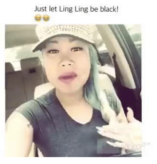ling ling: Just let Ling Ling be black!