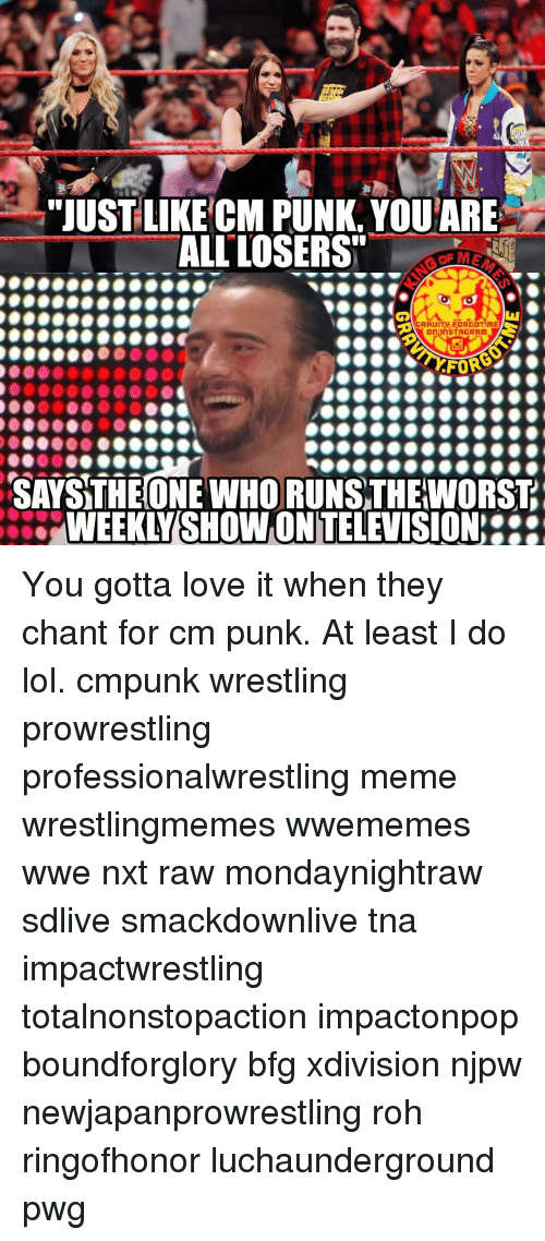 "Cm Punk: ""JUST LIKE CM PUNK, YOUTARE  ALL LOSERS""  GRAUITV FORGOT ME  On InSTAGRAm  FO  00000000000  SATSTHEONE WHORUNSTHEWORST  ERWEEKLYESHOWONITELEVISION You gotta love it when they chant for cm punk. At least I do lol. cmpunk wrestling prowrestling professionalwrestling meme wrestlingmemes wwememes wwe nxt raw mondaynightraw sdlive smackdownlive tna impactwrestling totalnonstopaction impactonpop boundforglory bfg xdivision njpw newjapanprowrestling roh ringofhonor luchaunderground pwg"