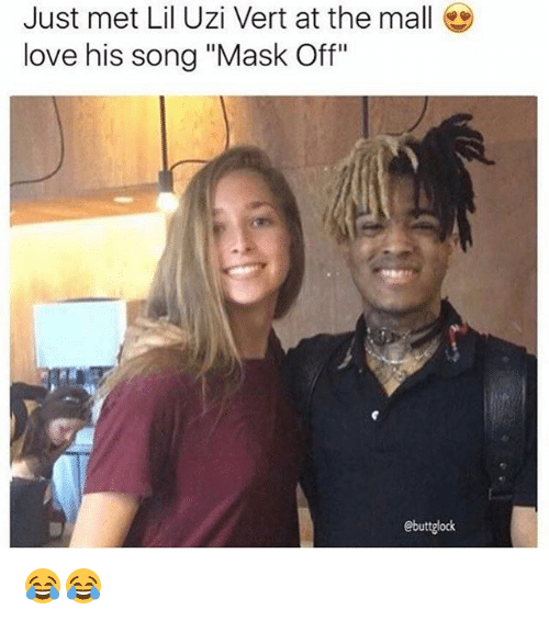 "Love, Dank Memes, and Mask: Just met Lil Uzi Vert at the mall  love his song ""Mask Off""  ebuttglock 😂😂"