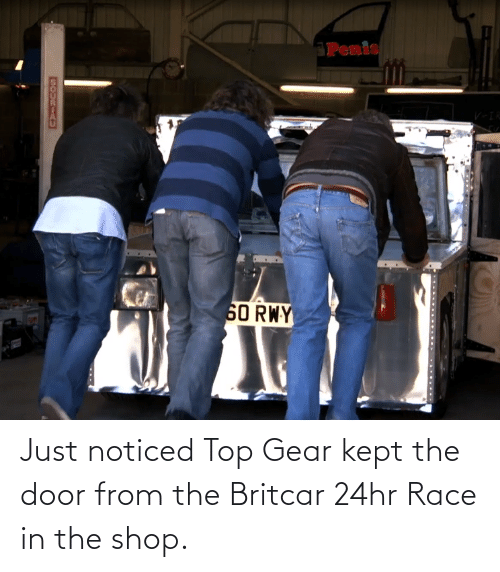 Top Gear: Just noticed Top Gear kept the door from the Britcar 24hr Race in the shop.