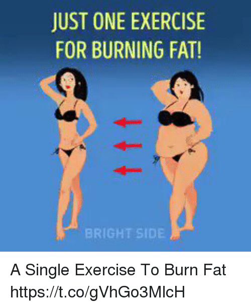 Memes, Exercise, and Fat: JUST ONE EXERCISE  FOR BURNING FAT!  BRIGHT SIDE A Single Exercise To Burn Fat https://t.co/gVhGo3MlcH