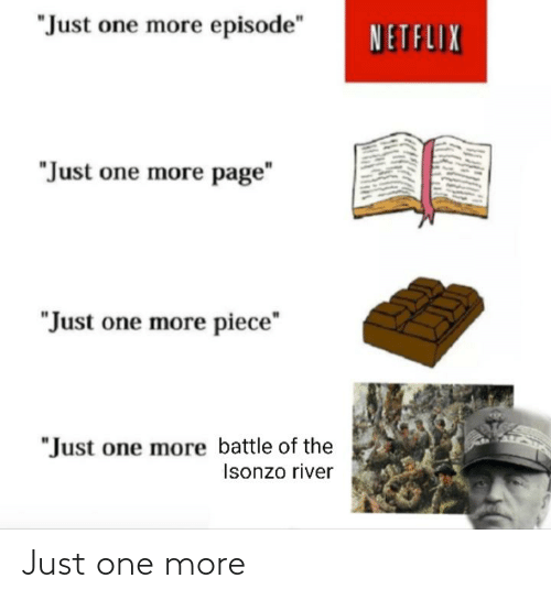 One More: Just one more