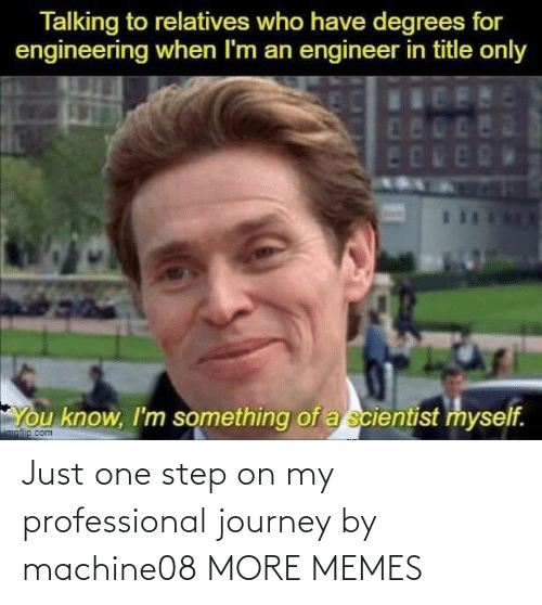 Target: Just one step on my professional journey by machine08 MORE MEMES