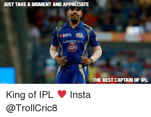 moment: JUST TAKE A MOMENT AND APPRECIATE  DHFL  VIDEOCOn  d2h  THE BEST CAPTAIN OF IPL King of IPL ♥️  Insta @TrollCric8  <B3A5T>