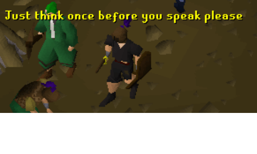 Once, Think, and Speak: Just think once before you speak please