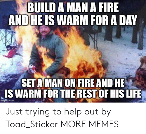 Sticker: Just trying to help out by Toad_Sticker MORE MEMES