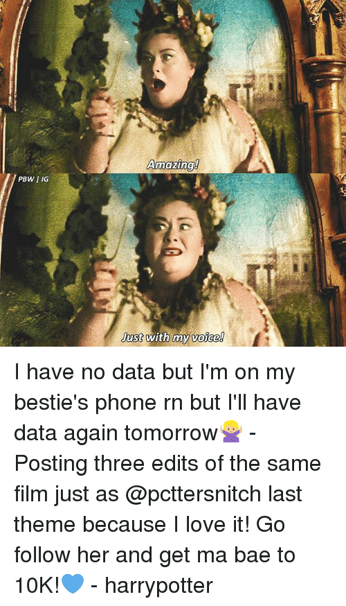 Bae, Love, and Memes: Just  voice! I have no data but I'm on my bestie's phone rn but I'll have data again tomorrow🙅🏼 - Posting three edits of the same film just as @pcttersnitch last theme because I love it! Go follow her and get ma bae to 10K!💙 - harrypotter