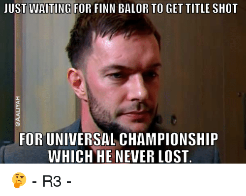 Finn Balor: JUST WAITING FOR FINN BALOR TO GET TITLE SHOT  FOR UNIVERSAL CHAMPIONSHIP  WHICH HE NEVER LOST 🤔 - R3 -
