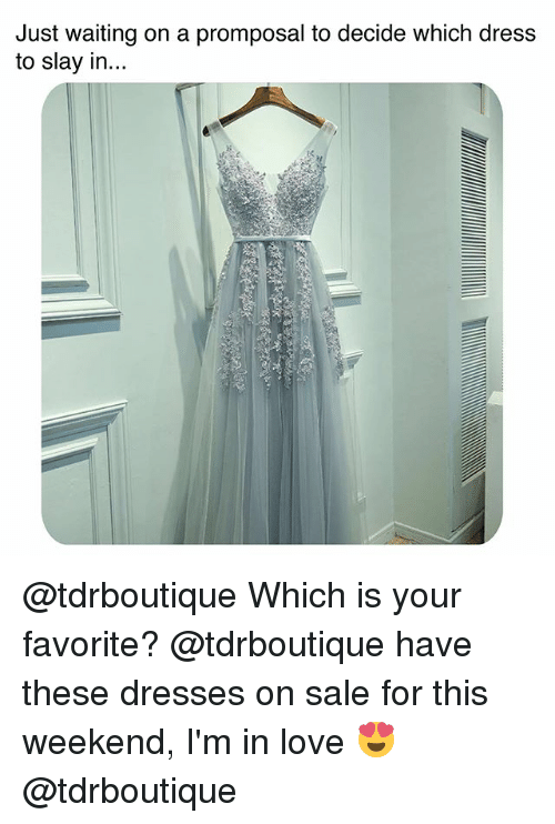 Love, Dress, and Dresses: Just waiting on a promposal to decide which dress  to slay in... @tdrboutique Which is your favorite? @tdrboutique have these dresses on sale for this weekend, I'm in love 😍 @tdrboutique