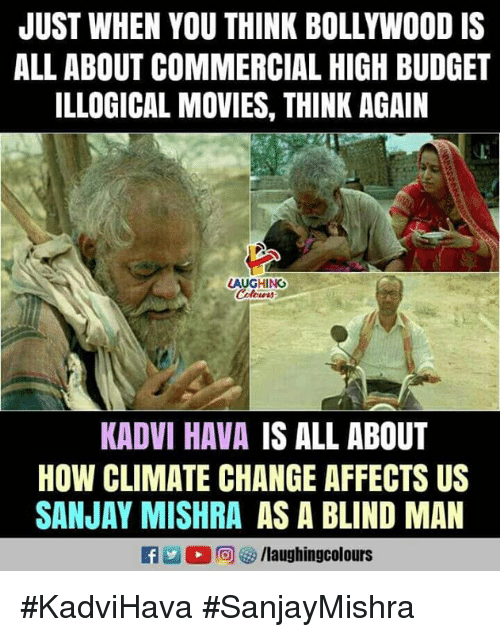 Movies, Budget, and Bollywood: JUST WHEN YOU THINK BOLLYWOOD IS  ALL ABOUT COMMERCIAL HIGH BUDGET  ILLOGICAL MOVIES, THINK AGAIN  LAUGHING  KADVI HAVA IS ALL ABOUT  HOW CLIMATE CHANGE AFFECTS US  SANJAY MISHRA AS A BLIND MAN #KadviHava #SanjayMishra