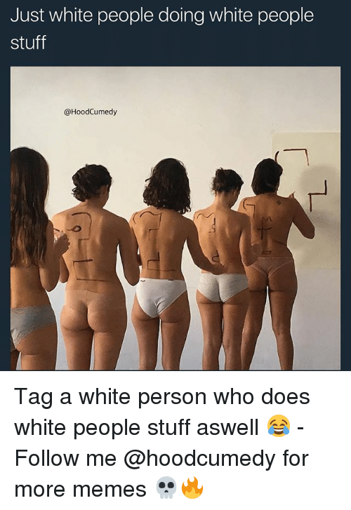personals: Just white people doing white people  stuff  @HoodCumedy Tag a white person who does white people stuff aswell 😂 - Follow me @hoodcumedy for more memes 💀🔥