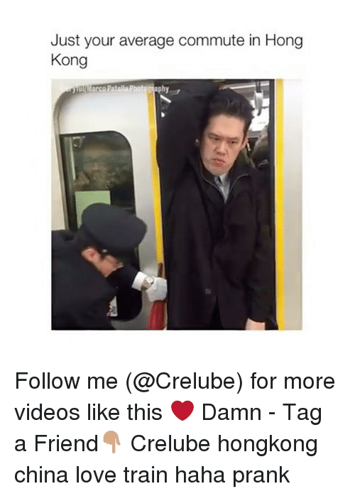 Love, Memes, and Prank: Just your average commute in Hong  Kong  phy Follow me (@Crelube) for more videos like this ❤️ Damn - Tag a Friend👇🏽 Crelube hongkong china love train haha prank