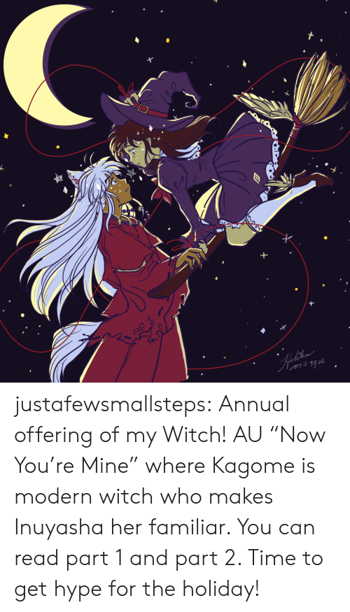 """hype: justafewsmallsteps: Annual offering of my Witch! AU""""Now You're Mine"""" where Kagome is modern witch who makes Inuyasha her familiar. You can read part 1and part 2. Time to get hype for the holiday!"""