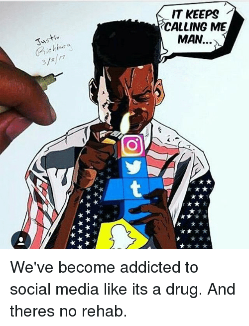 justin 3 2 it keeps calling me man weve become addicted 20872455 🔥 25 best memes about social media and drug social media and