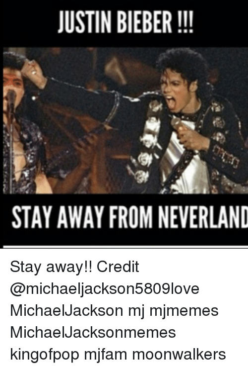 justin bieber stay away from neverland stay away credit michaeljackson5809love 858563 justin bieber stay away from neverland stay away!! credit
