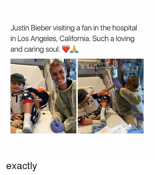Justin Bieber, California, and Hospital: Justin Bieber visiting a fan in the hospital  in Los Angeles, California. Such a loving  and caring soul. exactly