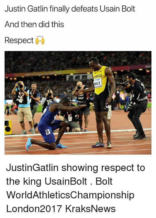 Bolting: Justin Gatlin finally defeats Usain Bolt  And then did this  Respect  TDK  OLT  AF JustinGatlin showing respect to the king UsainBolt . Bolt WorldAthleticsChampionship London2017 KraksNews