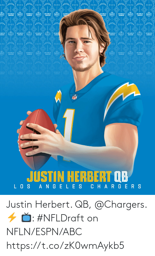 Justin: Justin Herbert. QB, @Chargers. ⚡️  📺: #NFLDraft on NFLN/ESPN/ABC https://t.co/zK0wmAykb5