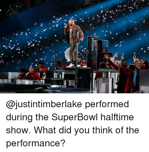 superbowl halftime: @justintimberlake performed during the SuperBowl halftime show. What did you think of the performance?
