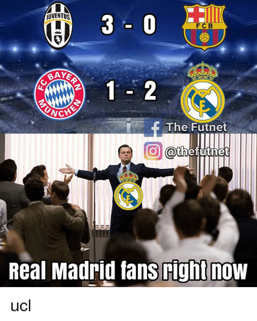 Memes, Real Madrid, and Juventus: jUVENTUS  F C B  BAYS  The Futnet  O @thefutnet  Real Madrid fans right now ucl