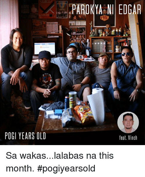 K PAROKYA NI EDGAR POGI YEARS OLD Feat Vinch ...