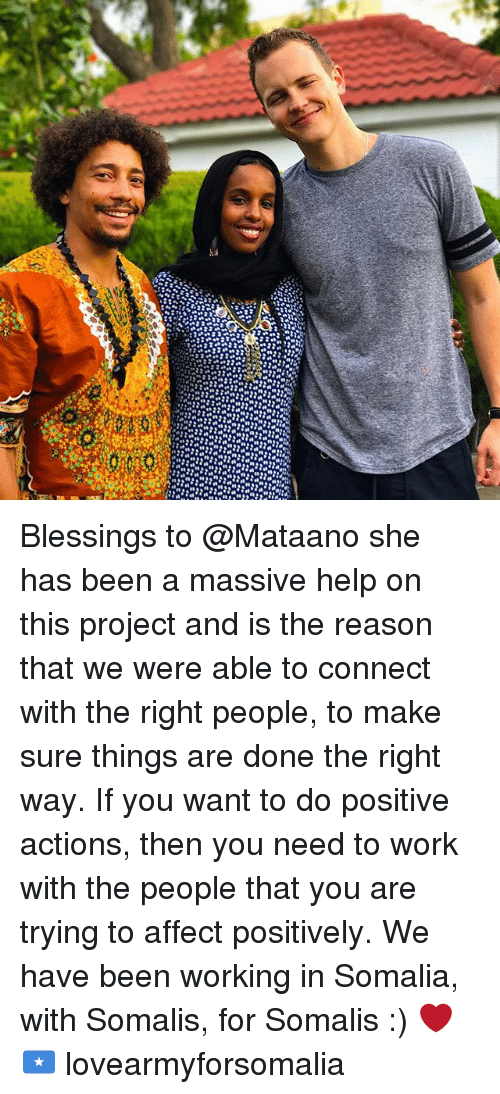 Memes, Work, and Affect: ka Blessings to @Mataano she has been a massive help on this project and is the reason that we were able to connect with the right people, to make sure things are done the right way. If you want to do positive actions, then you need to work with the people that you are trying to affect positively. We have been working in Somalia, with Somalis, for Somalis :) ❤ 🇸🇴 lovearmyforsomalia