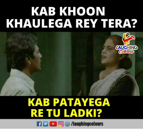 Rey, Tera, and Indianpeoplefacebook: KAB KHOON  KHAULEGA REY TERA?  LAUGHING  KAB PATAYEGA  RE TU LADKI?
