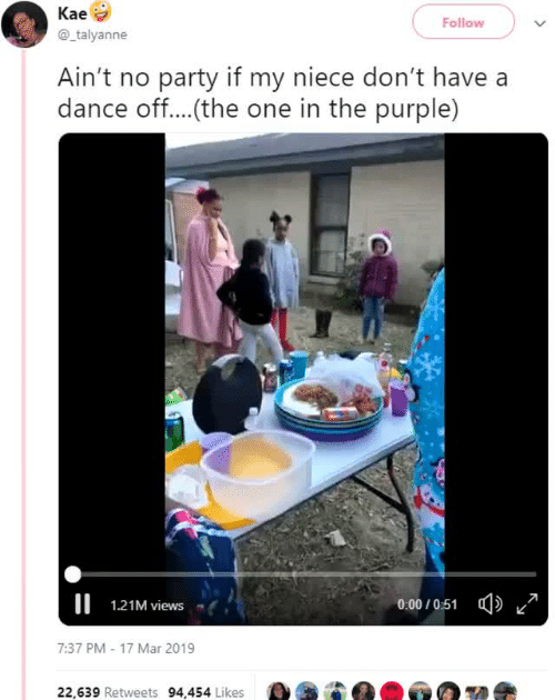 dance off: Kae  @talyanne  Follow  Ain't no party if my niece don't have a  dance off....(the one in the purple)  1.21M views  0:00 / 0:51 Φ/  7:37 PM-17 Mar 2019  22,639 Retweets 94,454 Likes