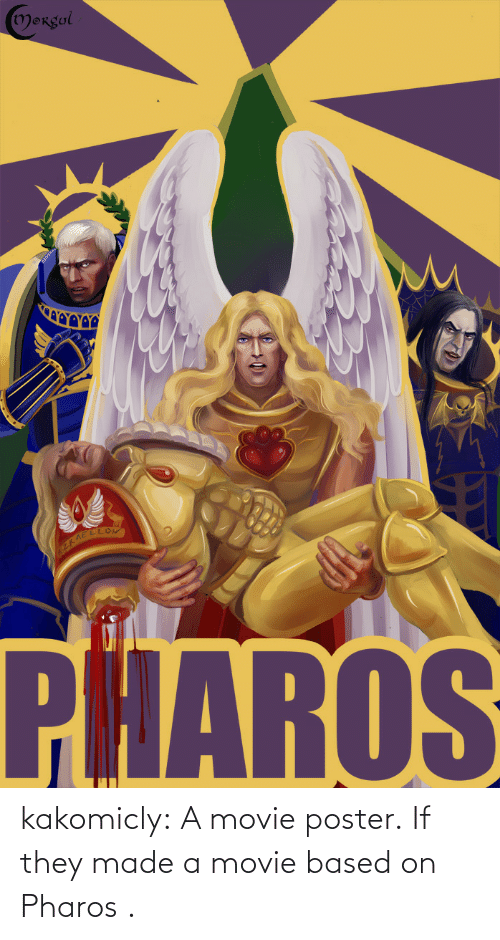 Poster: kakomicly:  A movie poster.If they made a movie based on Pharos .