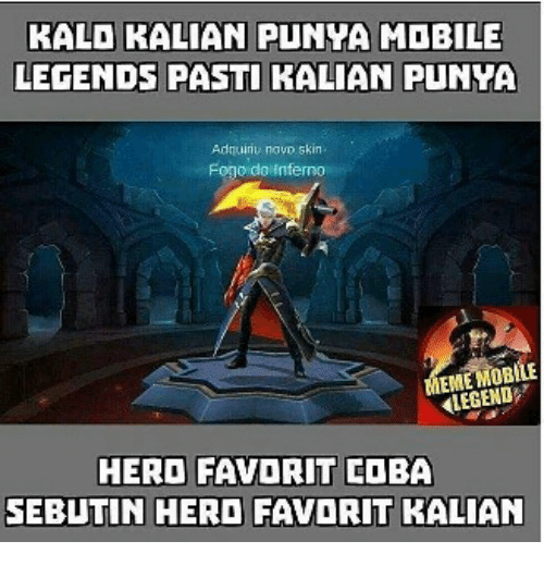 Mobile, Indonesian (Language), and Hero: KALD KALIAN PUNYA MOBILE  LEGENDS PASTI KALIAN PUNYA  Adquinu navo skin  Fogo doinferno  EME MOBLÍE  LEGEND  HERO FAVORIT LOBA  SEBUTIN HERO FAVORIT KALIAN