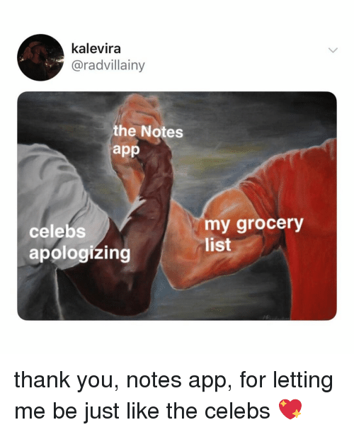 Thank You, Relatable, and App: kalevira  @radvillainy  the Notes  app  celebs  apologizing  my grocery  list thank you, notes app, for letting me be just like the celebs 💖