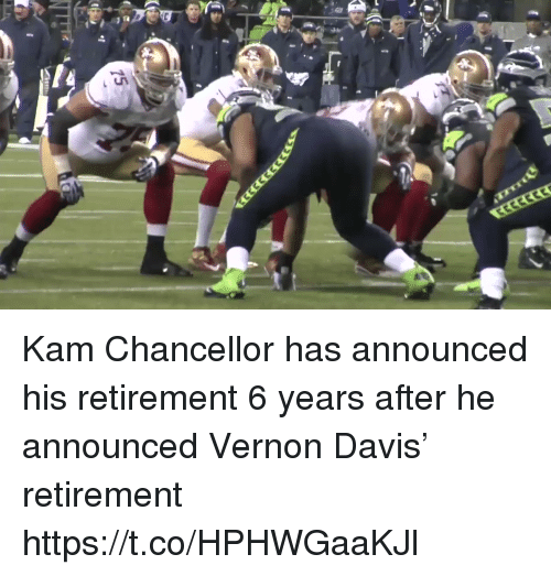 Football, Nfl, and Sports: Kam Chancellor has announced his retirement 6 years after he announced Vernon Davis' retirement https://t.co/HPHWGaaKJl