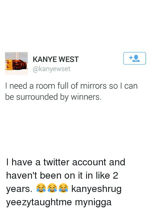 Kanye west akanyewset i need a room full of mirrors so i for I need a mirror