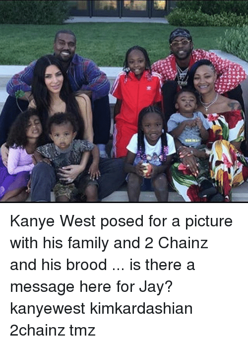 Family, Jay, and Kanye: Kanye West posed for a picture with his family and 2 Chainz and his brood ... is there a message here for Jay? kanyewest kimkardashian 2chainz tmz