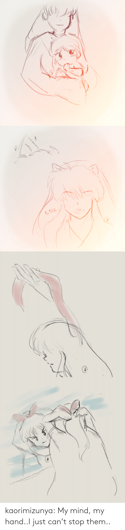 can't stop: kaorimizunya: My mind, my hand..I just can't stop them..