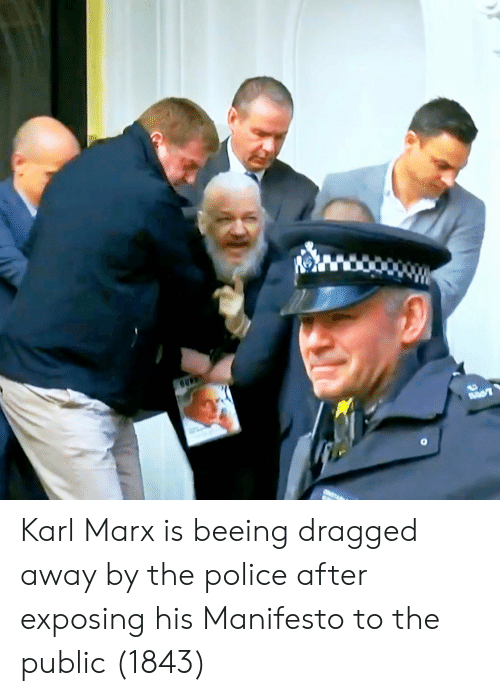 Dragged: Karl Marx is beeing dragged away by the police after exposing his Manifesto to the public (1843)