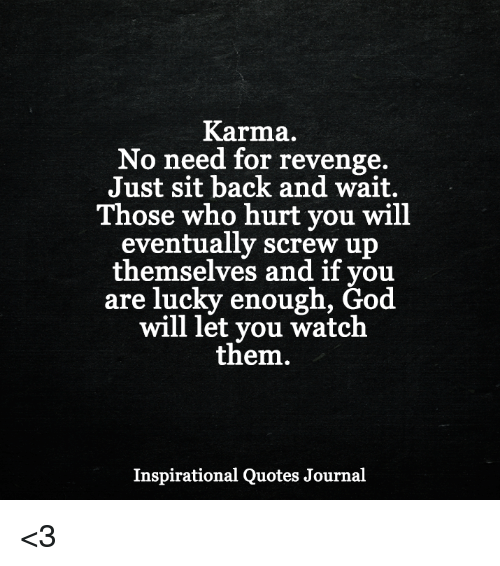 Karma And Revenge Quotes: 25+ Best Memes About Inspirational Quotes