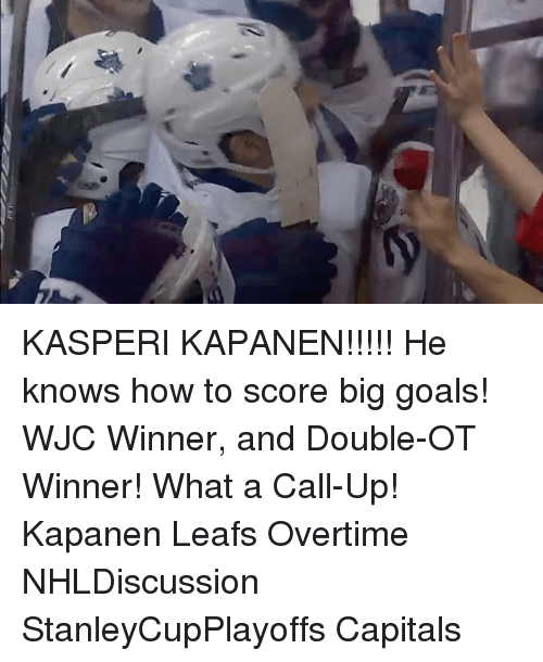 Goals, Memes, and How To: KASPERI KAPANEN!!!!! He knows how to score big goals! WJC Winner, and Double-OT Winner! What a Call-Up! Kapanen Leafs Overtime NHLDiscussion StanleyCupPlayoffs Capitals