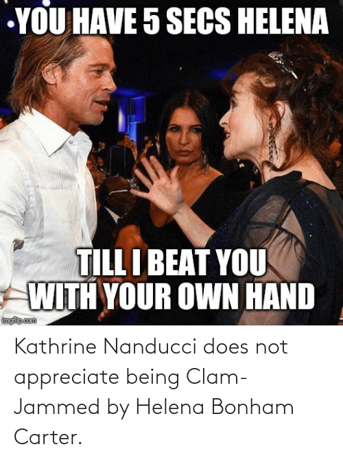clam: Kathrine Nanducci does not appreciate being Clam-Jammed by Helena Bonham Carter.
