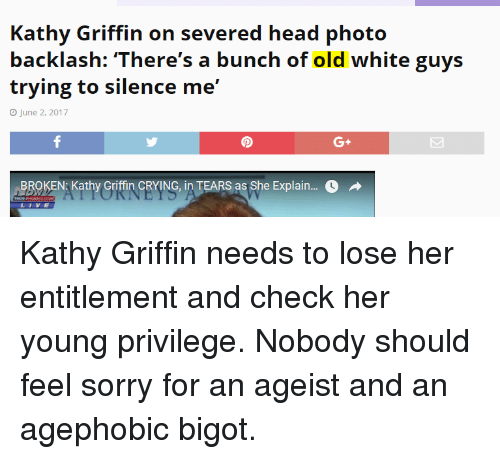 Kathy Griffin On Severed Head Photo Backlash Theres A Bunch Of Old White Guys Trying To Silence