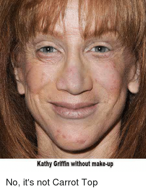 Memes, Kathy Griffin, and Carrot Top: Kathy Griffin without make-up No,  it's not Carrot Top