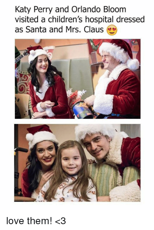 perri: Katy Perry and Orlando Bloom  visited a children's hospital dressed  as Santa and Mrs. Claus love them! <3