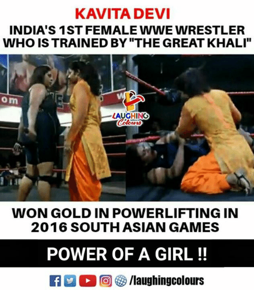 """Wonned: KAVITADEVI  INDIA'S 1ST FEMALE WWE WRESTLER  WHO IS TRAINED BY """"THE GREAT KHALI""""  om  LAUGHING  139  WON GOLD IN POWERLIFTING IN  2016 SOUTHASIAN GAMES  POWER OF A GIRL!!  E 回參/laughingcolours"""