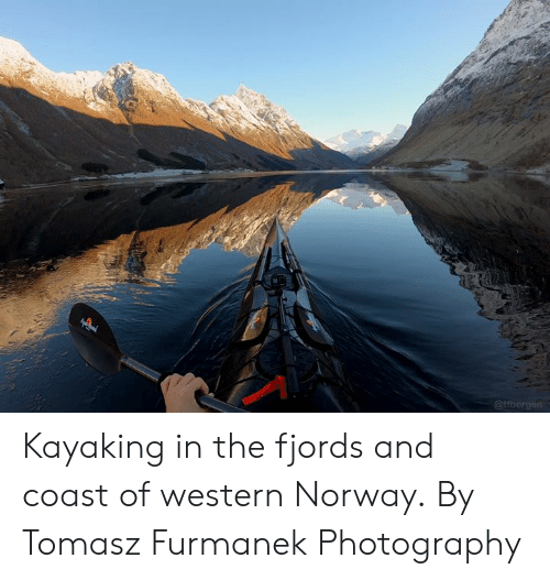 Western: Kayaking in the fjords and coast of western Norway.  By Tomasz Furmanek Photography